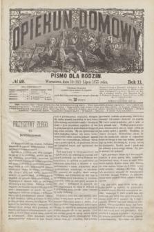 Opiekun Domowy : pismo dla rodzin. R.11, № 29 (22 lipca 1875)