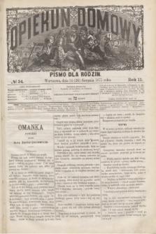 Opiekun Domowy : pismo dla rodzin. R.11, № 34 (26 sierpnia 1875)