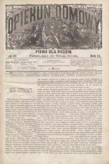 Opiekun Domowy : pismo dla rodzin. R.11, № 37 (16 września 1875)