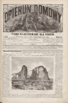 Opiekun Domowy : pismo illustrowane dla rodzin. R.11, № 42 (21 października 1875)