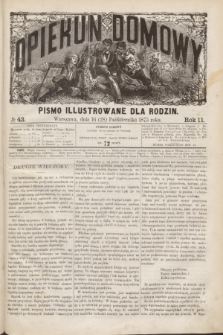 Opiekun Domowy : pismo illustrowane dla rodzin. R.11, № 43 (28 października 1875)