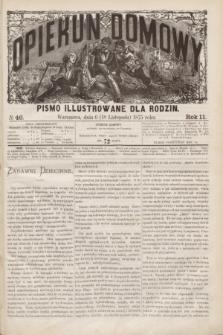 Opiekun Domowy : pismo illustrowane dla rodzin. R.11, № 46 (18 listopada 1875)
