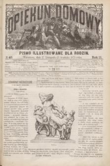 Opiekun Domowy : pismo illustrowane dla rodzin. R.11, № 49 (9 grudnia 1875)