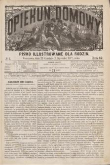 Opiekun Domowy : pismo illustrowane dla rodzin. R.12, № 1 (6 stycznia 1876)