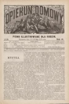 Opiekun Domowy : pismo illustrowane dla rodzin. R.12, № 19 ([11 maja] 1876)