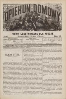 Opiekun Domowy : pismo illustrowane dla rodzin. R.12, № 20 (18 maja 1876)