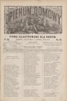 Opiekun Domowy : pismo illustrowane dla rodzin. R.12, № 22 (1 czerwca 1876)