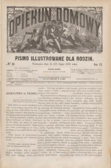 Opiekun Domowy : pismo illustrowane dla rodzin. R.12, № 30 (27 lipca 1876)