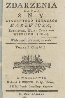 Zdarzenia Czyli Sny Wincentego Ignacego Marewicza [...] Wierszem i Prozą. T. 1, cz. 1 [-2]