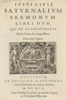 Ivsti Lipsi[i] Satvrnalivm Sermonvm Libri Dvo, Qvi De Gladiatoribvs