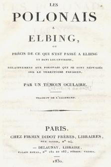 Les Polonais à Elbing ou Précis de ce qui s'est passé à Elbing et dans les environs, relativement aux Polonais qui se sont réfugiés sur le territoire prussien