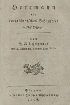Herrmann : ein vaterländisches Schauspiel in fünf Augzügen