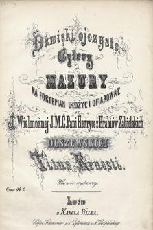 Dźwięki oczyste : Cztery mazury : na fortepian ułożył i ofiarował J. Wielmożnej J. M. Ć. Pani Henryce z Hrabiów Zabielskich Olszewskiej