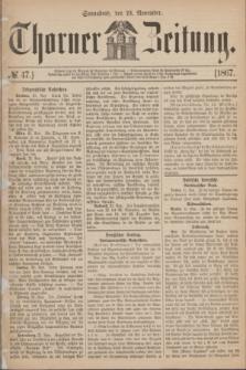 Thorner Zeitung. 1867, № 47 (23 November)