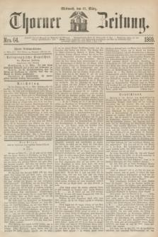 Thorner Zeitung. 1869, Nro. 64 (17 März)
