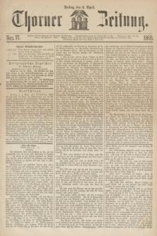 Thorner Zeitung. 1869, Nro. 77 (2 April)