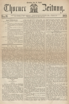 Thorner Zeitung. 1869, Nro. 85 (11 April)