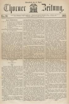 Thorner Zeitung. 1869, Nro. 90 (17 April)