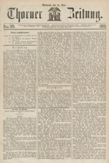 Thorner Zeitung. 1869, Nro. 109 (12 Mai)