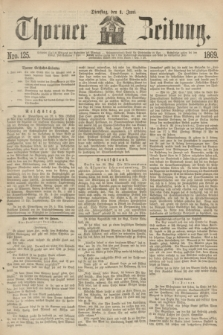 Thorner Zeitung. 1869, Nro. 125 (1 Juni)