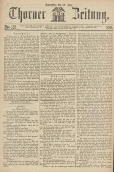 Thorner Zeitung. 1869, Nro. 133 (10 Juni)