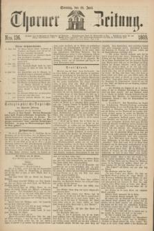 Thorner Zeitung. 1869, Nro. 136 (13 Juni)