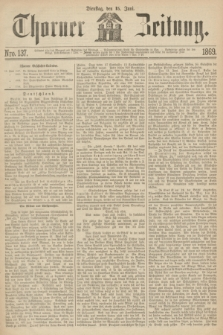 Thorner Zeitung. 1869, Nro. 137 (15 Juni)