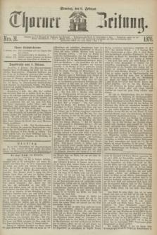 Thorner Zeitung. 1870, Nro. 31 (6 Februar)