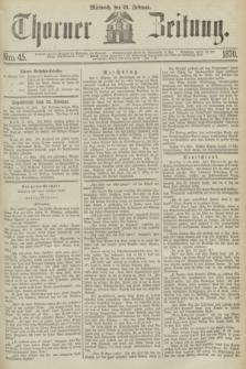 Thorner Zeitung. 1870, Nro. 45 (23 Februar)