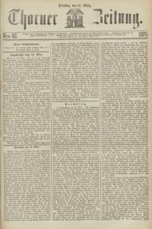 Thorner Zeitung. 1870, Nro. 62 (15 März)