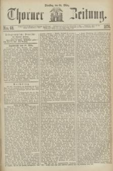 Thorner Zeitung. 1870, Nro. 68 (22 März)