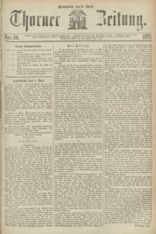 Thorner Zeitung. 1870, Nro. 84 (9 April)