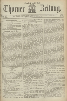 Thorner Zeitung. 1870, Nro. 90 (16 April)