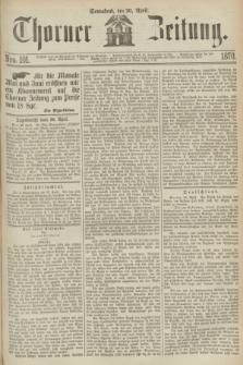 Thorner Zeitung. 1870, Nro. 101 (30 April)