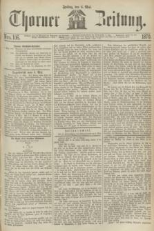 Thorner Zeitung. 1870, Nro. 106 (6 Mai)