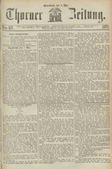 Thorner Zeitung. 1870, Nro. 107 (7 Mai)