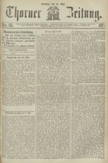 Thorner Zeitung. 1870, Nro. 125 (31 Mai)