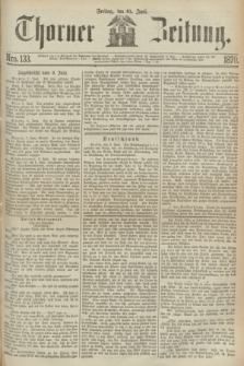 Thorner Zeitung. 1870, Nro. 133 (10 Juni)