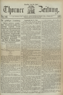Thorner Zeitung. 1870, Nro. 148 (28 Juni)