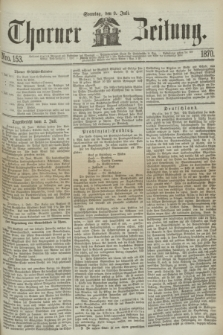 Thorner Zeitung. 1870, Nro. 153 (3 Juli)
