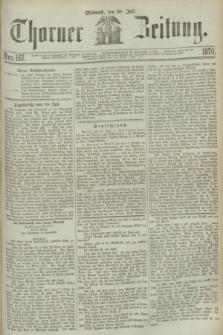 Thorner Zeitung. 1870, Nro. 167 (20 Juli)
