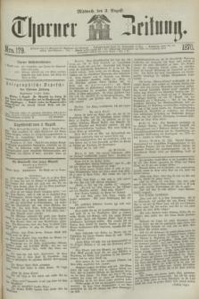 Thorner Zeitung. 1870, Nro. 179 (3 August)
