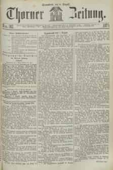 Thorner Zeitung. 1870, Nro. 182 (6 August)