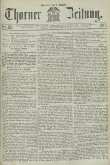 Thorner Zeitung. 1870, Nro. 183 (7 August)