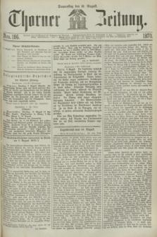 Thorner Zeitung. 1870, Nro. 186 (11 August)