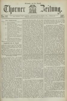 Thorner Zeitung. 1870, Nro. 197 (24 August)