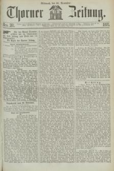 Thorner Zeitung. 1870, Nro. 281 (30 November)