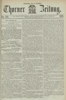 Thorner Zeitung. 1870, Nro. 294 (15 December)