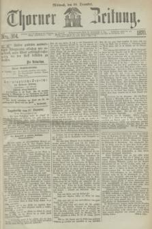 Thorner Zeitung. 1870, Nro. 304 (28 December)