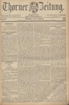 Thorner Zeitung : Gegründet 1760. 1877, Nro. 37 (14 Februar)